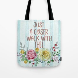 Vintage Hymn Inspiration: Just A Closer Walk with Thee Tote Bag