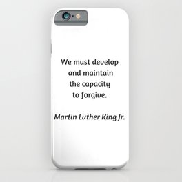 Martin Luther King Inspirational Quote -  Forgive iPhone Case