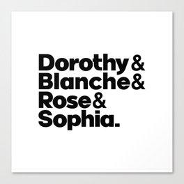 The golden girls, Dorothy Blanche, Rose Sophia, Dorothy Zbornak, Stay golden Canvas Print