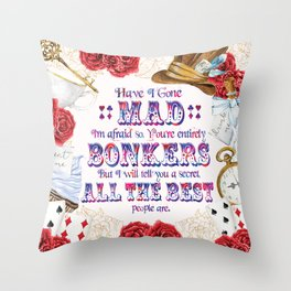 Alice in Wonderland - Have I Gone Mad? Throw Pillow