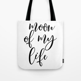 Moon Of My Life, Inspirational Quote, Gift Idea, Black And White Art, Typography, Love Quote Tote Bag