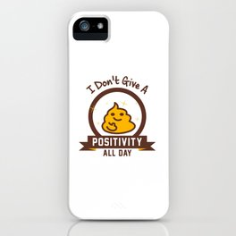 I Don't Give a Shit :) iPhone Case