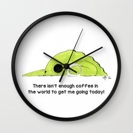 There isn't enough coffee... Wall Clock