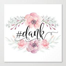 #dank spring flowers Canvas Print