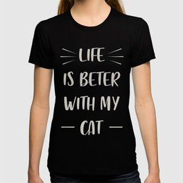 Life is beter with my cat T-shirt
