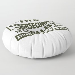 Cybersecurity Specialist Gift Assume I'm Never Wrong Cybersecurity Gifts Floor Pillow
