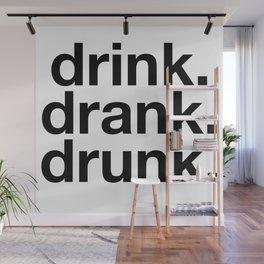 Drink Drank Drunk Wall Mural