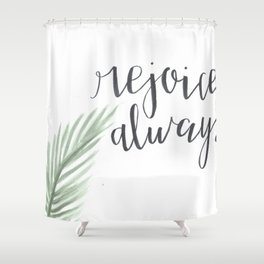 rejoice always // watercolor bible verse palm branch Shower Curtain