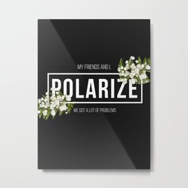 Polarize Metal Print