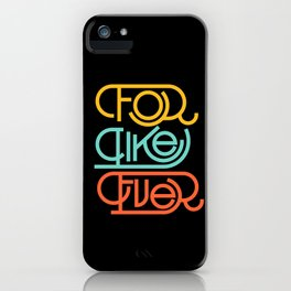 For Like Ever iPhone Case