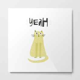 Yeah Cat Metal Print