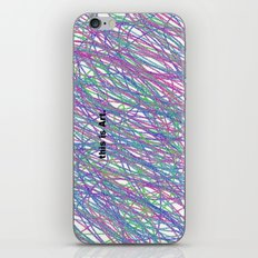 This is Art. iPhone Skin