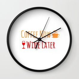 Coffee Now Wine Lataer Wall Clock