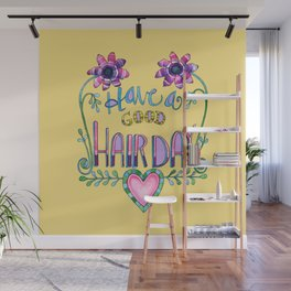 Have a Good Hair Day Wall Mural