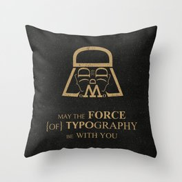 May The Force of Typography Be With You (darth vader) Throw Pillow