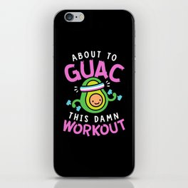 About To Guac This Damn Workout iPhone Skin