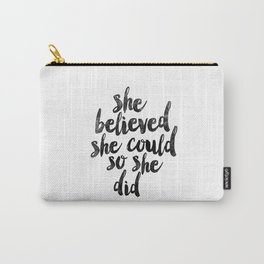 She Believed She Could So She Did black and white typography poster design bedroom wall home decor Carry-All Pouch