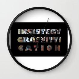 INSISTENT GRAFFITTICATION Wall Clock