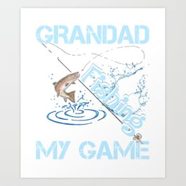 GRANDAD Is The Name Fishing Is My Game - Grandparent's Day T-Shirt Art Print