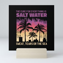 Cure For Everything Is Salt Water Sea Mini Art Print