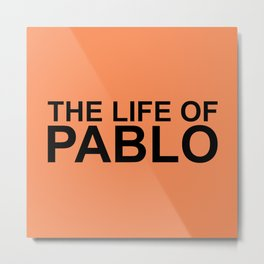 The Life of Pablo Metal Print
