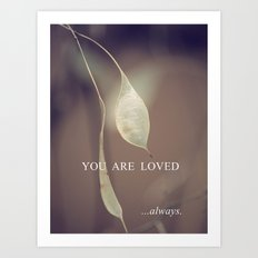 YOU ARE LOVED always. Art Print