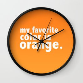 My Favorite Color is ORANGE Wall Clock
