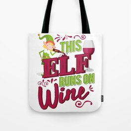 This Elf Runs On Wine Christmas Wine Lover Tote Bag
