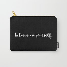 Believe in Yourself III Carry-All Pouch