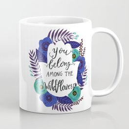 You Belong Among the Wildflowers in Blue Coffee Mug