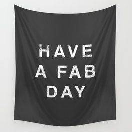 Have A Fab Day Wall Tapestry