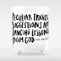 vonnegut Shower Curtains featuring peculiar travel suggestions - kurt vonnegut by Shaina Anderson