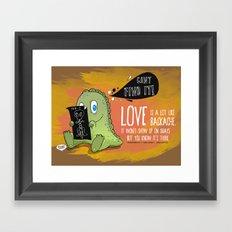 Love is a lot like backaches.... Framed Art Print