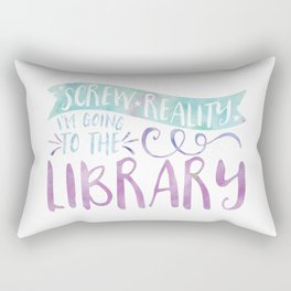 Screw Reality! I'm Going to the Library! (Purple) Rectangular Pillow