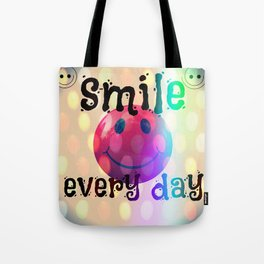 smile every day Tote Bag