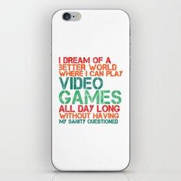 I Dream Of a Better World iPhone Skin