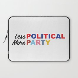 Less Political // More Party Laptop Sleeve