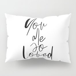 You Are So Loved, Typography Wall Art, Quote Poster, Printable Art, Modern Wall Decor Pillow Sham
