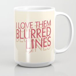 I love them blurred lines Coffee Mug
