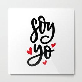 Soy Yo !! Metal Print
