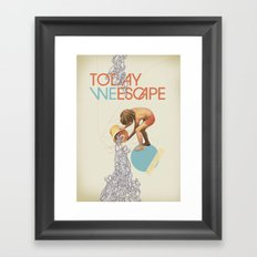 TODAY WE ESCAPE Framed Art Print