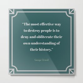 To Obliterate Their History Metal Print