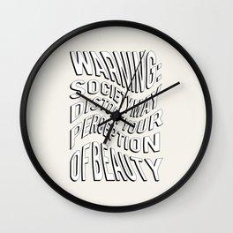 WARNING: Society may distort your perception of beauty Wall Clock