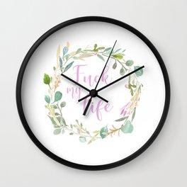 Fuck My Life Wall Clock