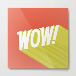 Wow quote illustration Metal Print