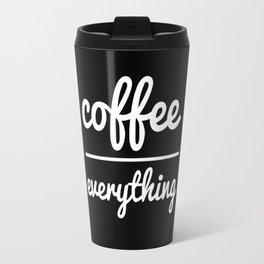 coffee over everything Travel Mug