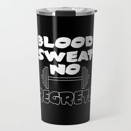 blood sweat no regrets Travel Mug