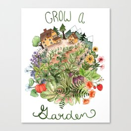 Grow A Garden Canvas Print