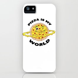 Pizza is my World shirt Fast Food Lover Pizza Fan girl iPhone Case