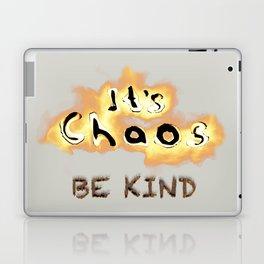It's Chaos - Be Kind Laptop & iPad Skin
